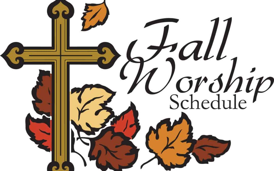 Fall Worship Schedule