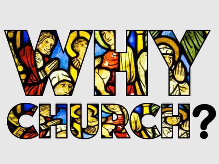 "This Epiphany we're asking, ""Why Church?"""