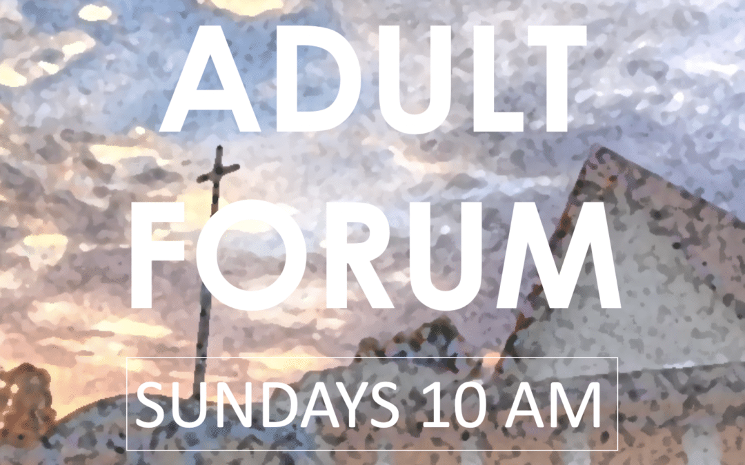 Adult Forum Returns to Sunday Morning
