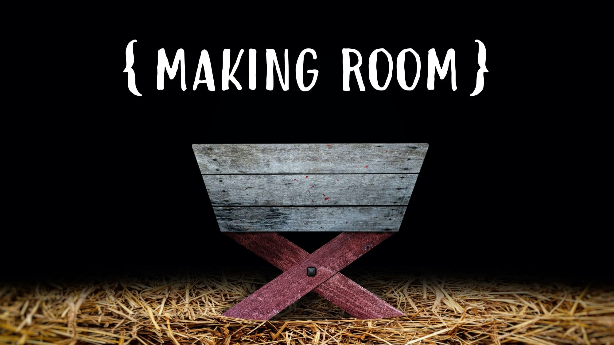 Making Room this Advent & Christmas